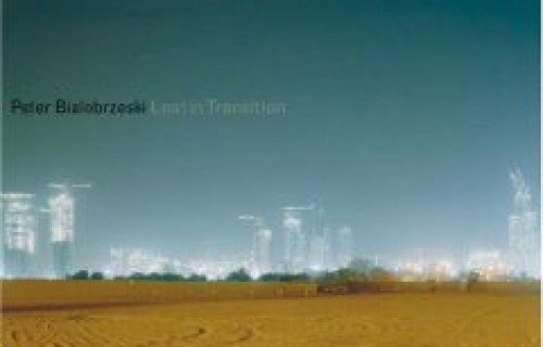 Peter Bialobrzeski, Lost in Transition