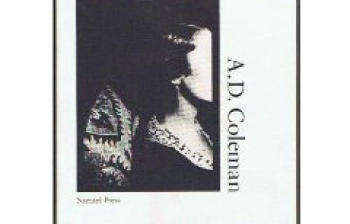 A.D. Coleman, Critical Focus