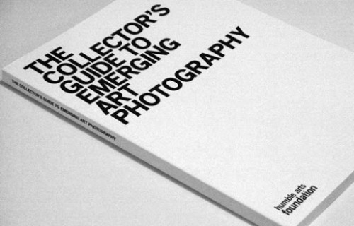 Humble Arts Foundation, The Collector's Guide to Emerging Art Photography