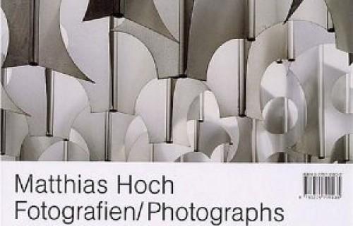 Matthias Hoch, Fotografien/Photographs