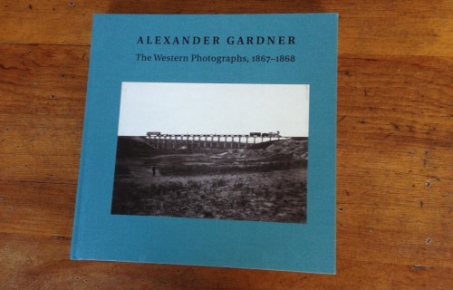 Alexander Gardner: The Western Photographs, 1867-1868