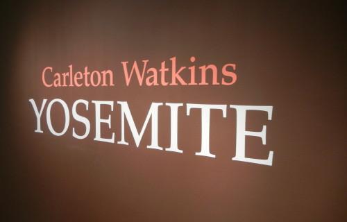 Carleton Watkins: Yosemite @Met