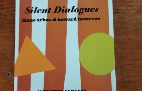 Alexander Nemerov, Silent Dialogues: Diane Arbus & Howard Nemerov