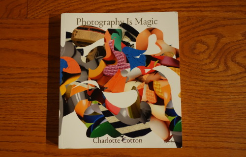 Photography Is Magic, ed. Charlotte Cotton