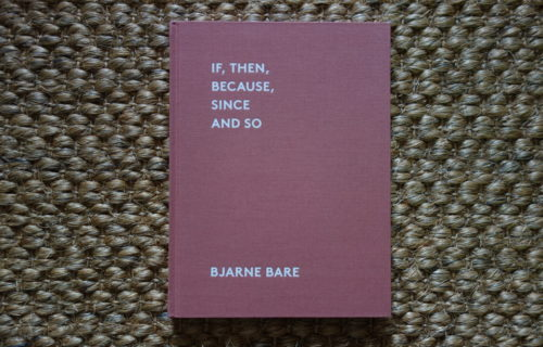 Bjarne Bare, If, Then, Because, Since and So