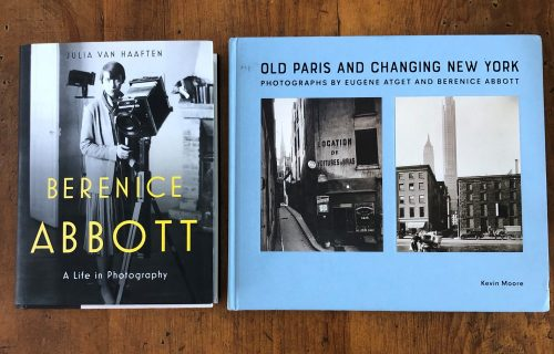 Berenice Abbott: A Life in Photography, Julia Van Haaften and Old Paris and Changing New York: Photographs by Eugène Atget and Berenice Abbott, ed. Kevin Moore