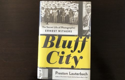 Bluff City, The Secret Life of Photographer Ernest Withers, Preston Lauterbach