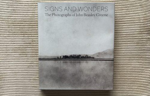 Signs and Wonders: The Photographs of John Beasley Greene, ed. Corey Keller