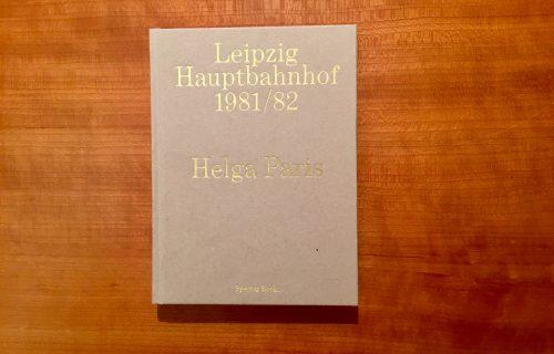 Helga Paris, Leipzig Hauptbahnhof 1981/82