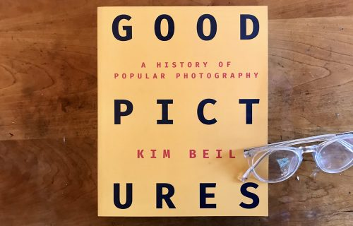 Good Pictures: A History of Popular Photography, ed. Kim Beil