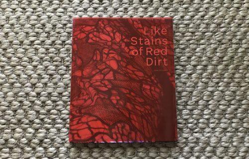Juan Orrantia, Like Stains of Red Dirt