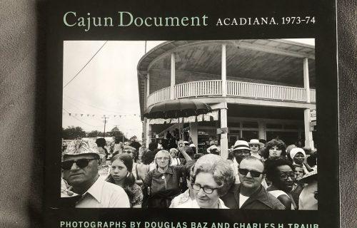 Douglas Baz/Charles H. Traub, Cajun Document: Acadiana, 1973-1974